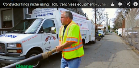 Contractor finds niche using TRIC trenchless equipment - June 2013 Cleaner Video Profile