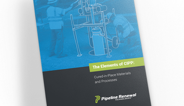 The Elements of CIPP: Cured-in-Place Pipe Materials and Processes