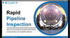 Rapid Pipeline Inspection