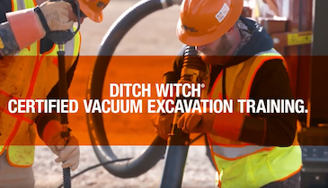 Ditch Witch Certified Training: Vacuum Excavation
