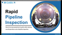 Rapid Pipeline Inspection