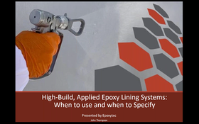 Webinar: High-build, Applied Epoxy Lining Systems: Which to Use and When to Specify