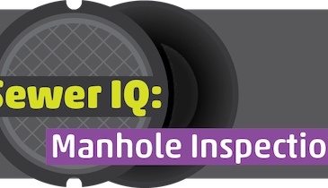 What's Your Sewer IQ? Take Envirosight's Manhole Inspections Quiz