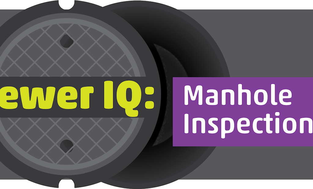 What's Your Sewer IQ? Take the Manhole Inspections Quiz.