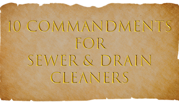 10 Commandments for Sewer and Drain Cleaners