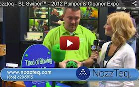 Nozzteq - BL Swiper™ - 2012 Pumper & Cleaner Expo