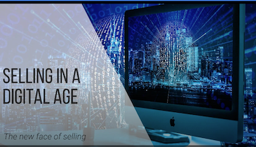 Selling in a Digital Age - Creating Trust and Positioning Your Company for Success in a Virtual Business Environment