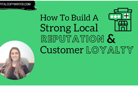 How to Build a Strong Local Reputation and Customer Loyalty
