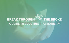 Break Through the Broke – A Guide to Boost Profits