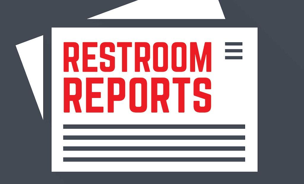 Restroom Reports: Oct. 30, 2017