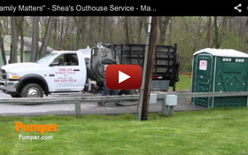 """Family Matters"" - Shea's Outhouse Service - March 2013 Pumper Video Profile"