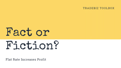 Fact or Fiction? Flat Rate Increases Profit