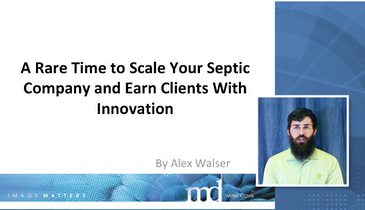 A Rare Time to Scale Your Septic Company and Earn Clients With Innovation