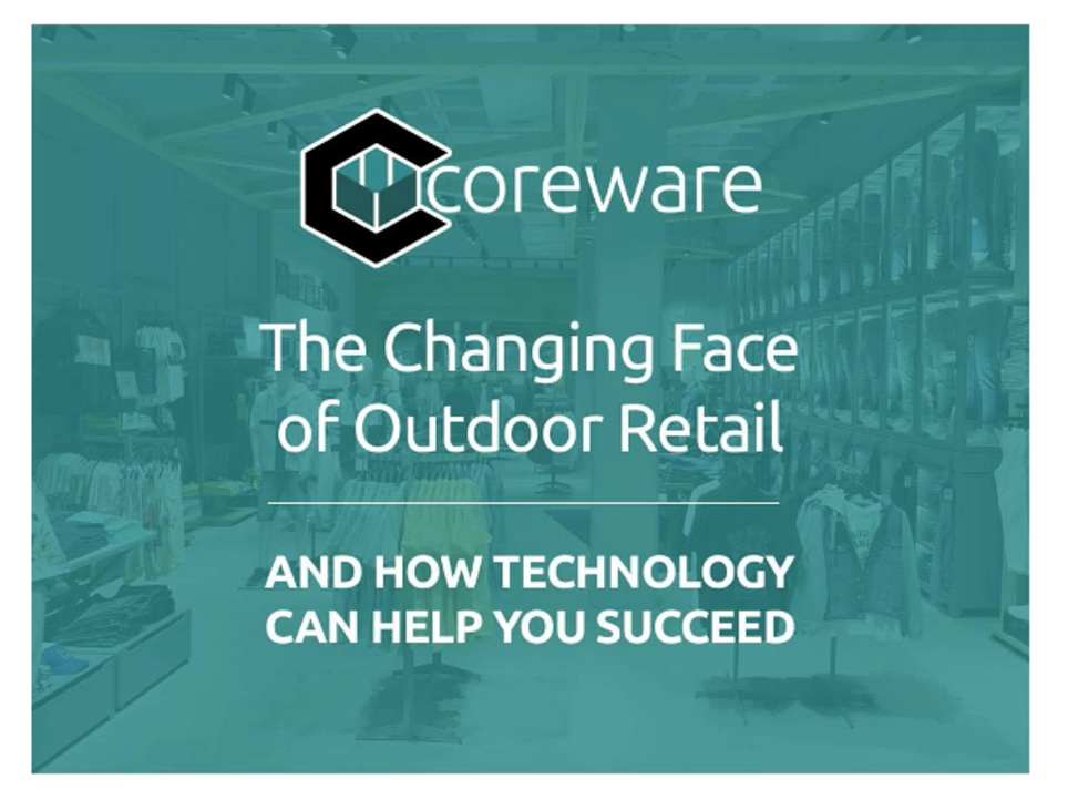 Video: The Changing Face of Outdoor Retail and How Technology Can Help You Succeed