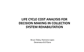 Life Cycle Cost Analysis for Decision Making in Collections System Rehabilitation