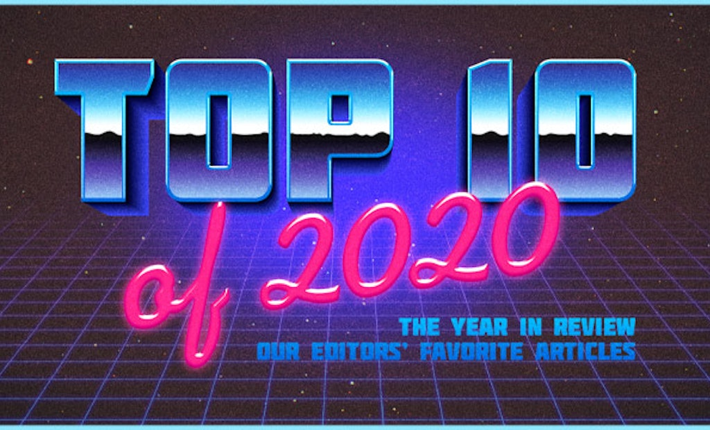 Year in Review: Our Editors' Favorite Articles of 2020
